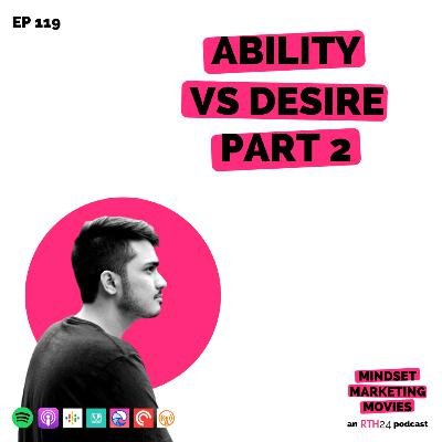 Ability vs Desire Part 2 || Ep 119 || an RTH24 podcast