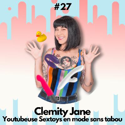 #27 - Clemity Jane - Youtubeuse Sextoys sans tabou