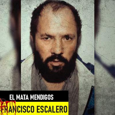 Francisco García Escalero | El Mata Mendigos