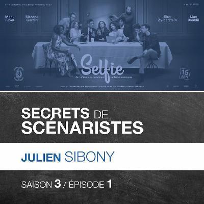 """SECRETS DE SCÉNARISTES #SAISON3ÉPISODE1 / Julien Sibony / """"Selfie"""""""