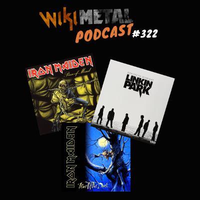 #322 | Iron Maiden & Linkin Park