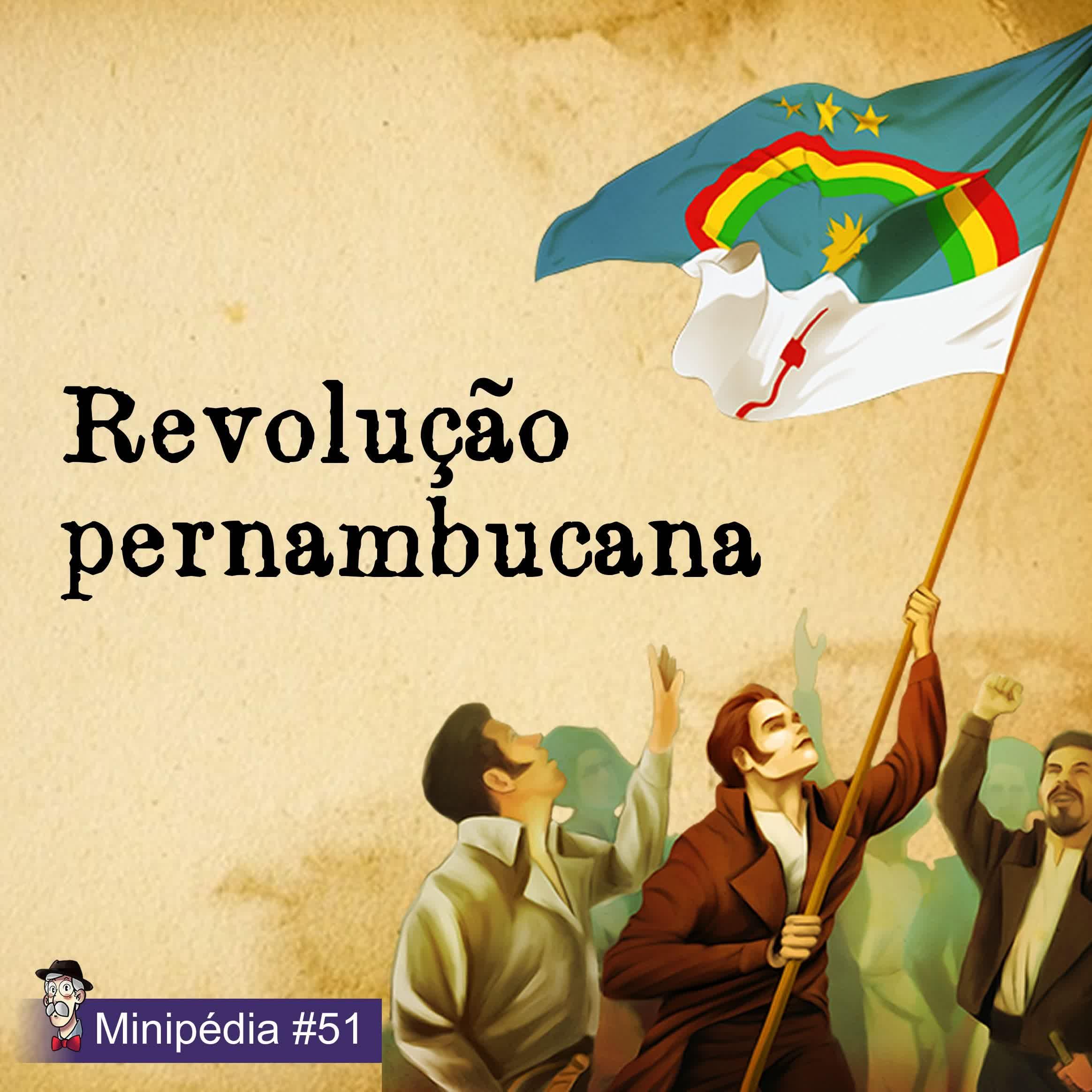 [Minipédia] Revolução pernambucana