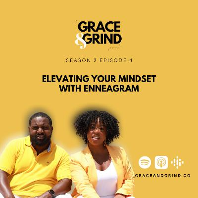 S2 Ep. 4 – Elevating Your Mindset with Enneagram