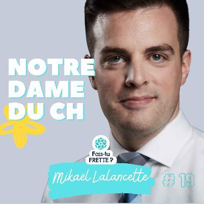 #19 Notre-Dame du CH - Mikaël Lalancette
