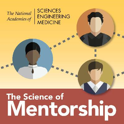 The Science of Mentorship: A STEMM Podcast