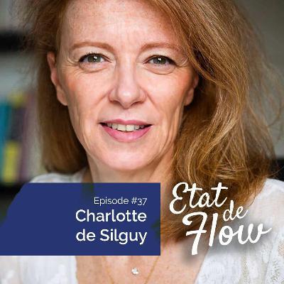 #37 - Charlotte De Silguy - À quoi ça sert, ces épreuves que l'on traverse ?