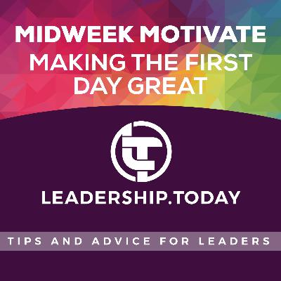 Midweek Motivate - Making the First Day Great