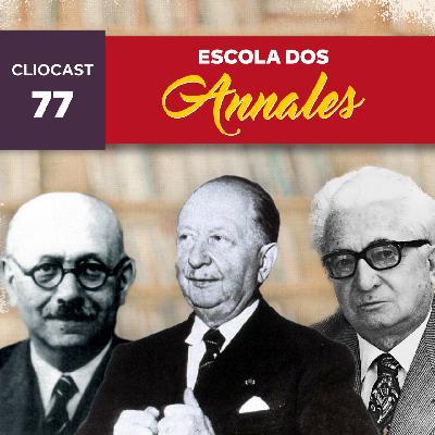 ClioCast #077: A Escola dos Annales