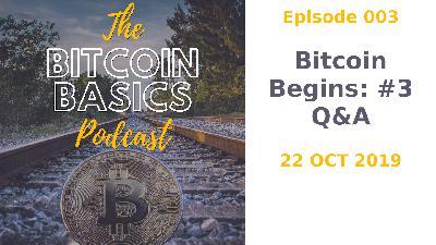 Q&A: Bitcoin Begins (003)