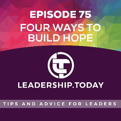 Episode 75 - Four Ways to Build Hope