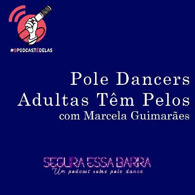 Pole Dancers Adultas Têm Pelos