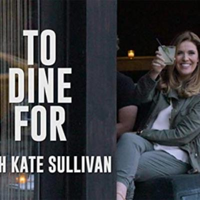 Episode 402: To Dine For with Kate Sullivan
