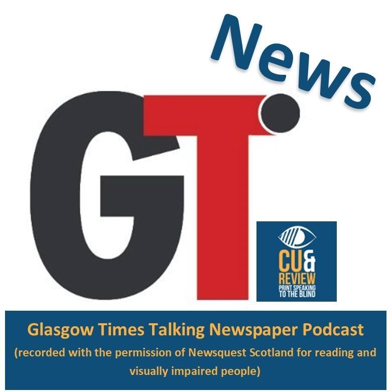 Glasgow Times News Podcast 13/05/2021