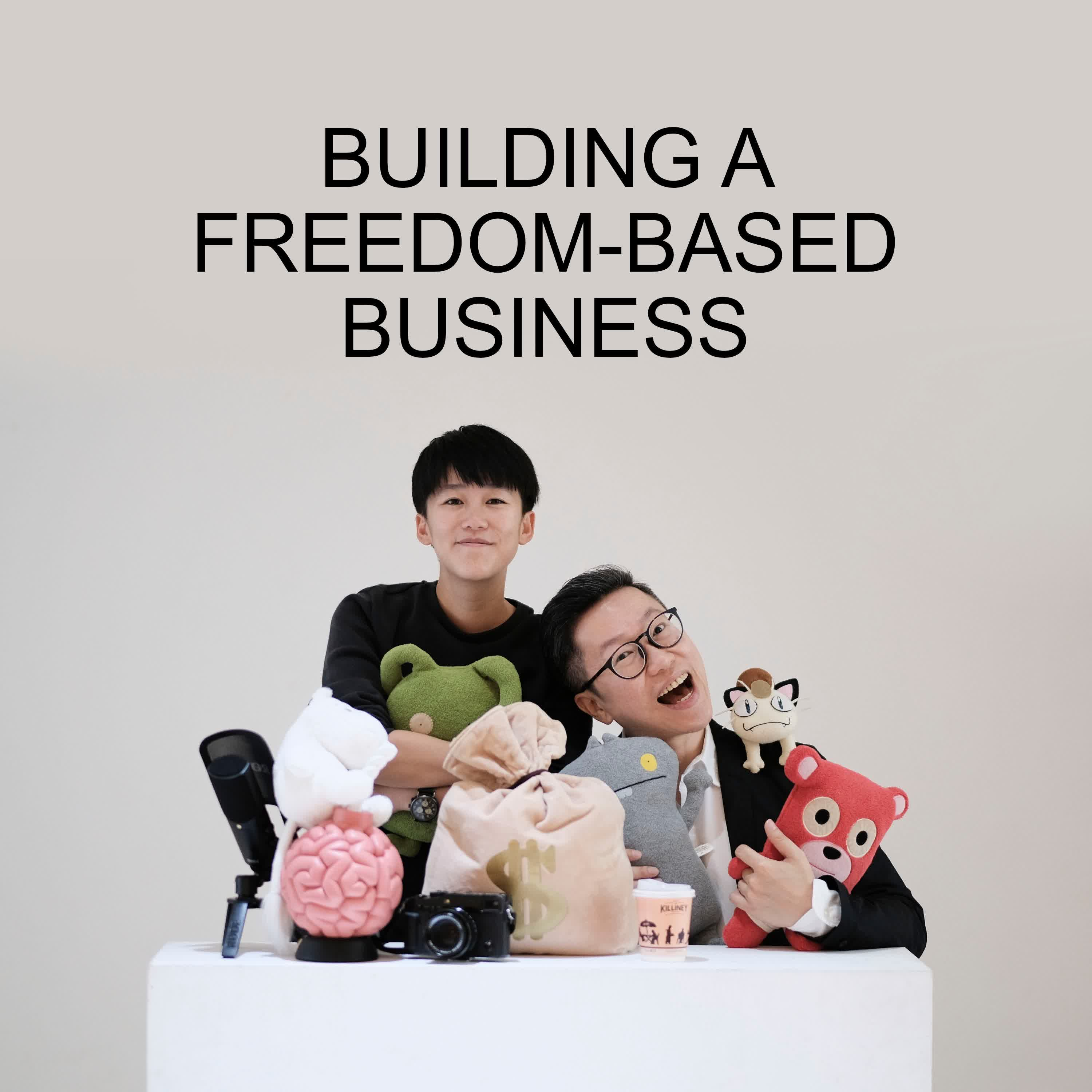 Ep #59 - Building A Freedom-Based Business