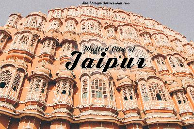 69: Walled City of Jaipur with Arv
