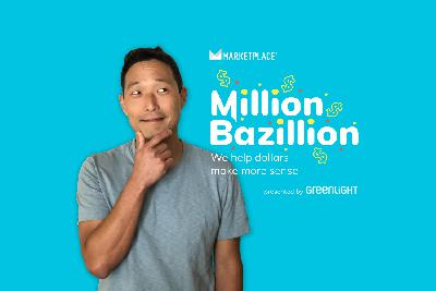 Introducing Million Bazillion!