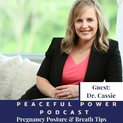 Dr. Cassie -Pregnancy Posture & Breath Tips