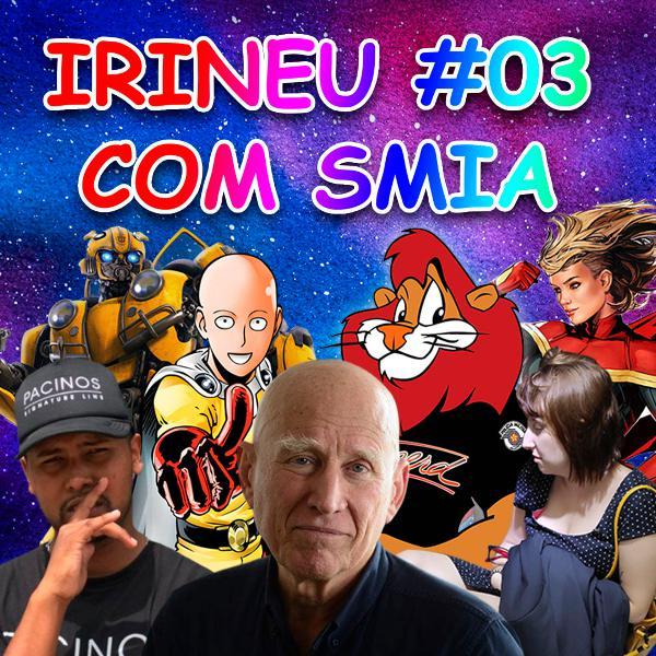 IRINEU #03 - Com SMIA
