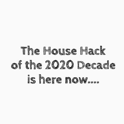 Episode 181: The Ultimate House Hack of the decade of 2020 is here