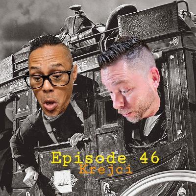 Episode 46 - Krejci