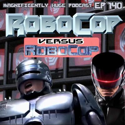 Episode 140 - Robocop Vs Robocop