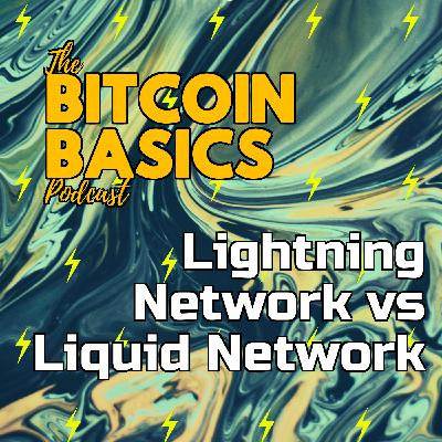 Lightning Network vs Liquid Network | Bitcoin Basics (113)
