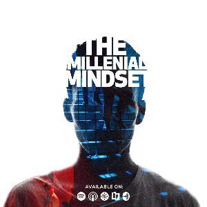 The Millennial Mindset: Episode 1 - Are Millennials Entitled?
