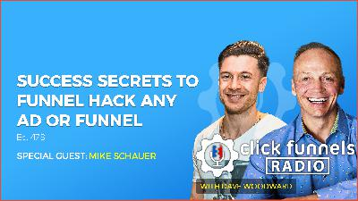 Success Secrets to Funnel Hack Any Ad or Funnel - Mike Schauer - CFR #476
