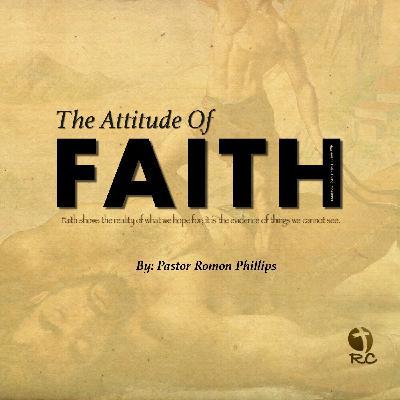 Fear Fighting Faith // The Attitude Of Faith (Part 6) (Pastor Romon Phillips) 2020