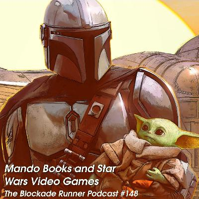 Mando Books and Star Wars Video Games - The Blockade Runner Podcast #148