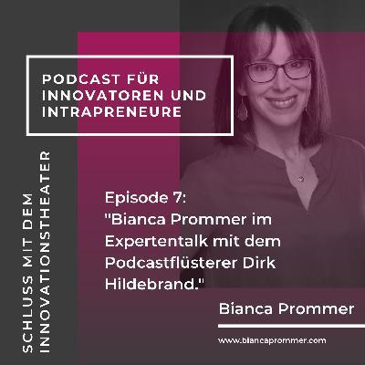 #007: Bianca Prommer im Experteninterview mit dem Podcastflüsterer Dirk Hildebrand