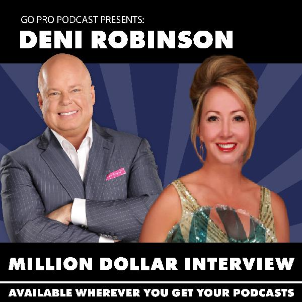 Deni Robinson:  Million Dollar Interview