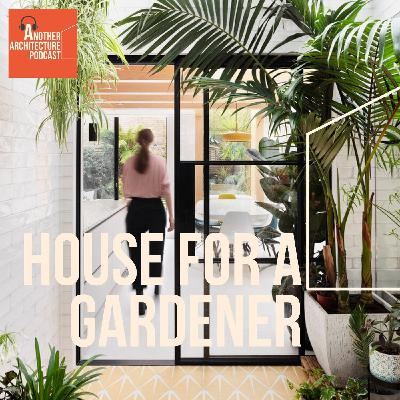 House For A Gardener with Amos Goldreich
