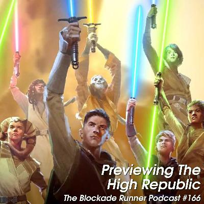 Previewing The High Republic - The Blockade Runner Podcast #166