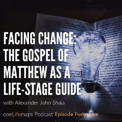 Facing Change: The Gospel of Matthew as a Life-Stage Guide
