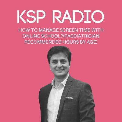 Episode 371: How To Manage Screen Time With Online School?(Paediatrician Recommended Hours By Age)