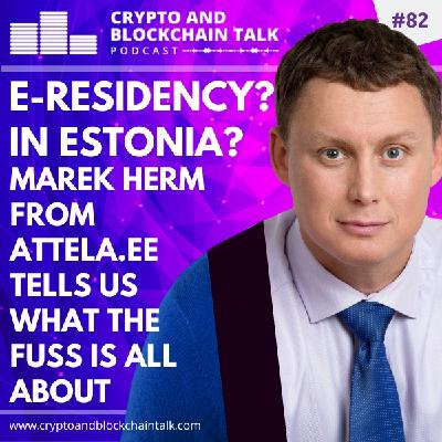 E-RESIDENCY IN ESTONIA? Marek Herm from Attela.ee Tells us What the Fuss is All About! #82