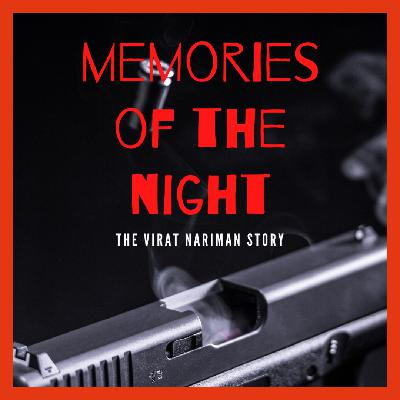 Bonus featurette: Memories of the Night -  The Virat Nariman Story