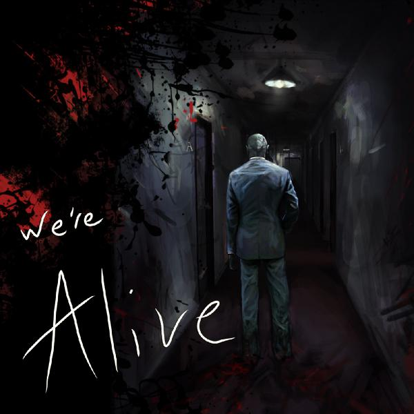 We're Alive, A Preview of Things to come...