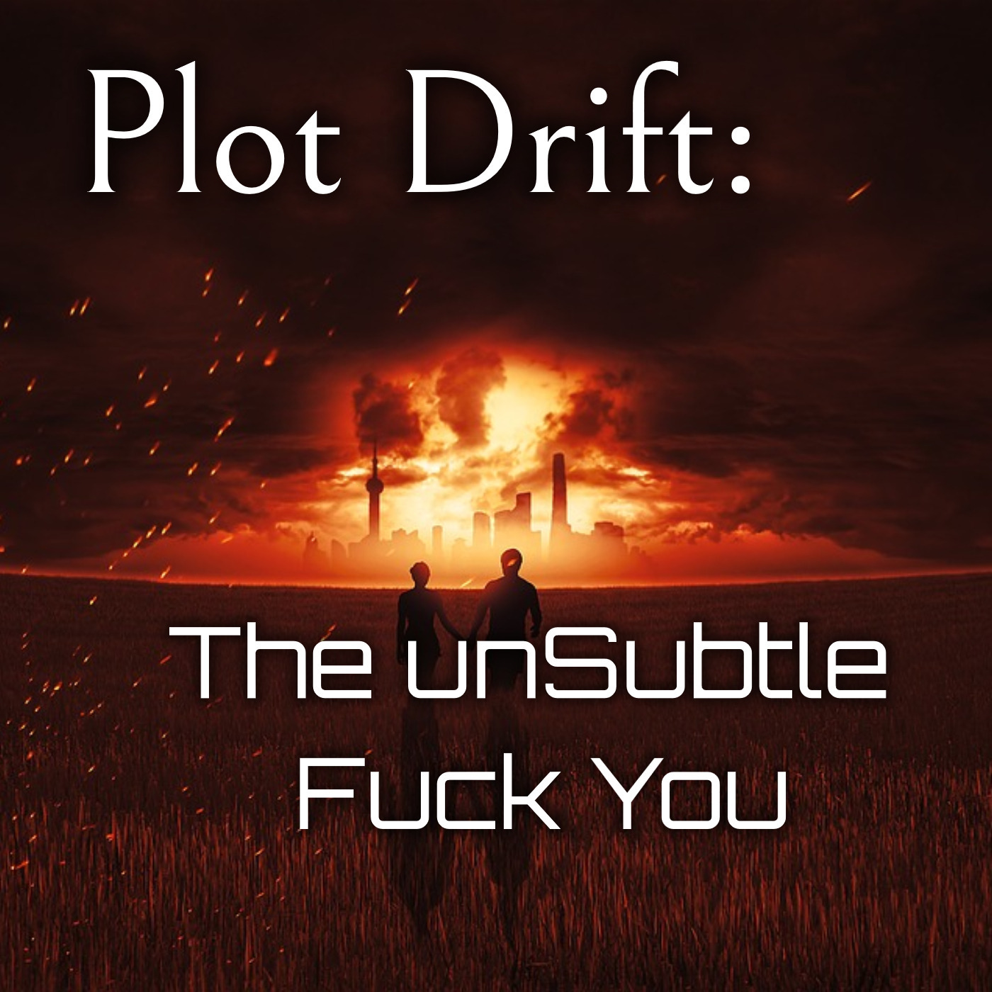 Plot Drift: The unSubtle Fuck You