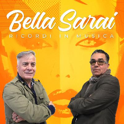 Bella Sarai...Ricordi in Musica #54
