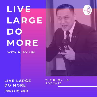 LIVE LARGE. DO MORE. with Rudy Lim (Trailer)