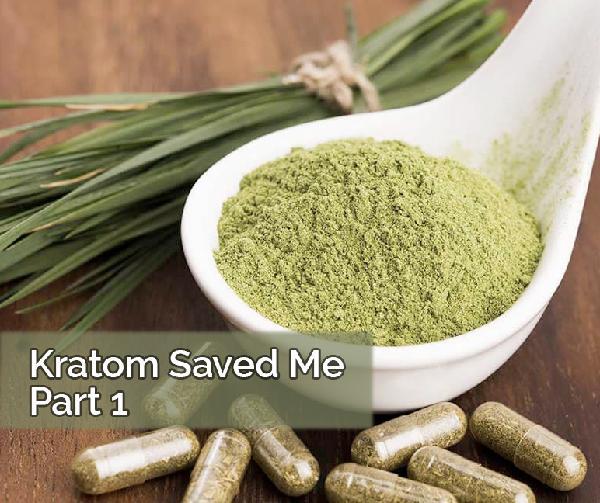 Episode 38:  Kratom Saved Me Part 1