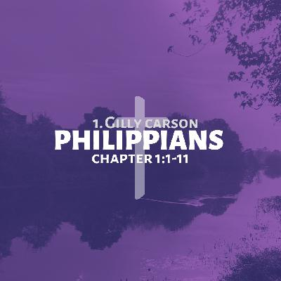 1 || Philippians || 1:1-11 || Gilly Carson