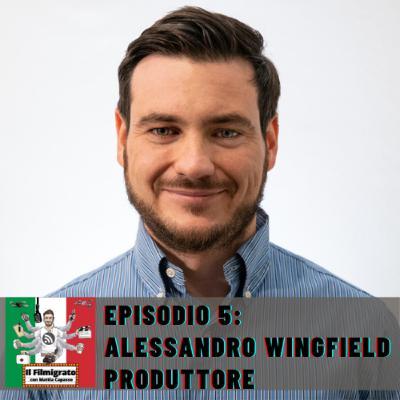Episodio 5: Alessandro Wingfield - Produttore