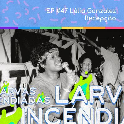Lélia Gonzalez - Recepção