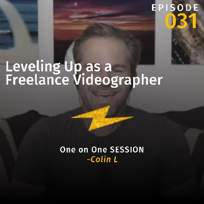 Leveling Up as a Freelance Videographer w/Colin  (One on One Session)