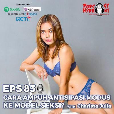 83. Cara Ampuh Antisipasi Modus ke Model Seksi with Charissa Julia