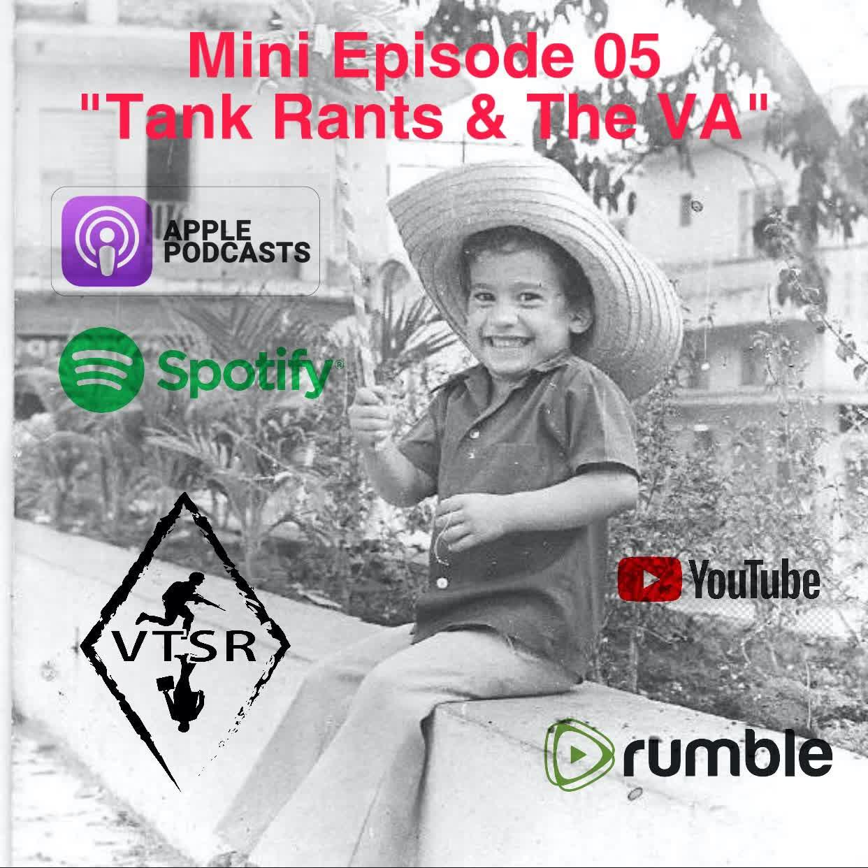 VTSR Mini Episode 05 - Tank Rants & The VA