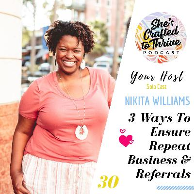 3 Ways To Ensure Repeat Business & Referrals